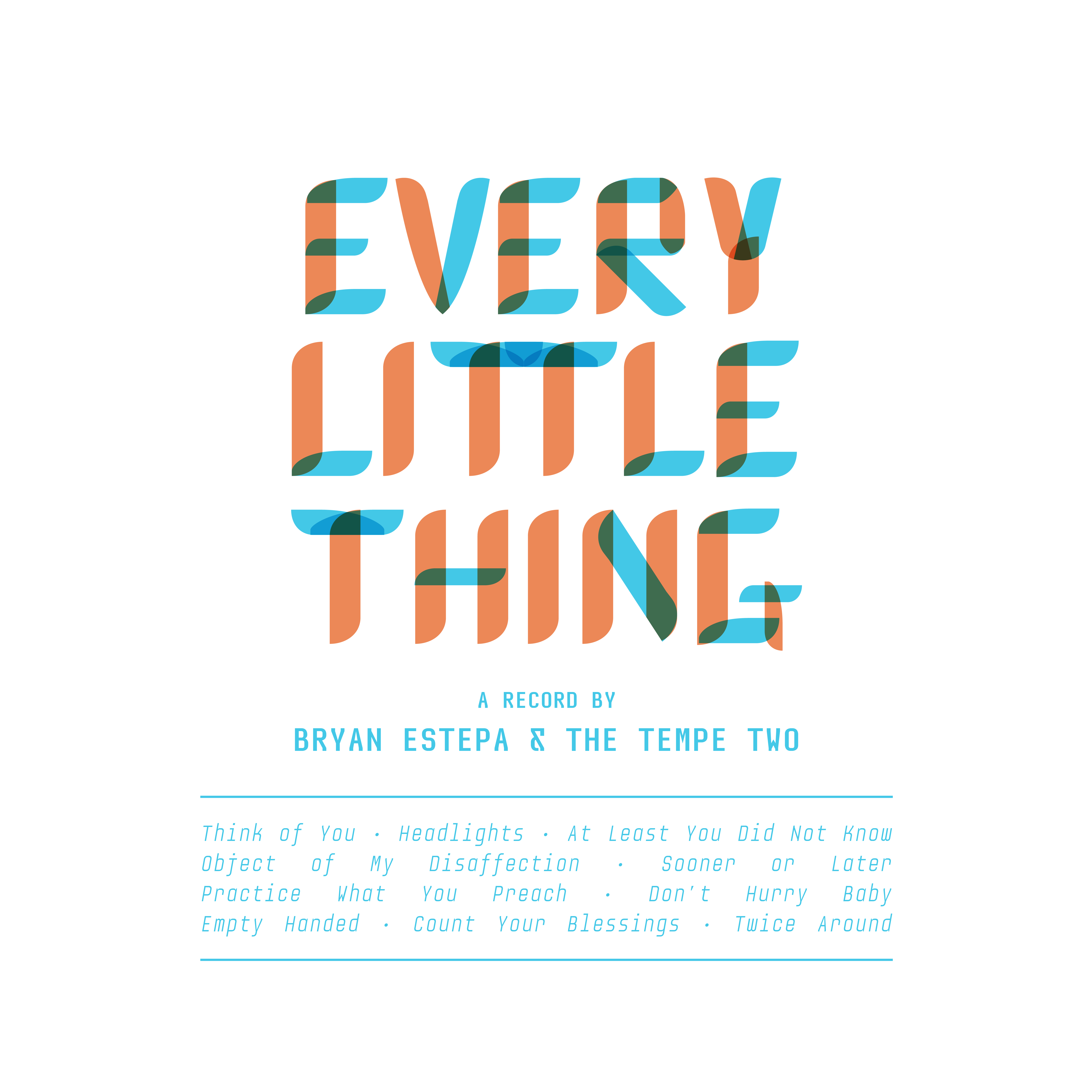 Every Little Thing - Bryan Estepa & The Tempe Two (Album)