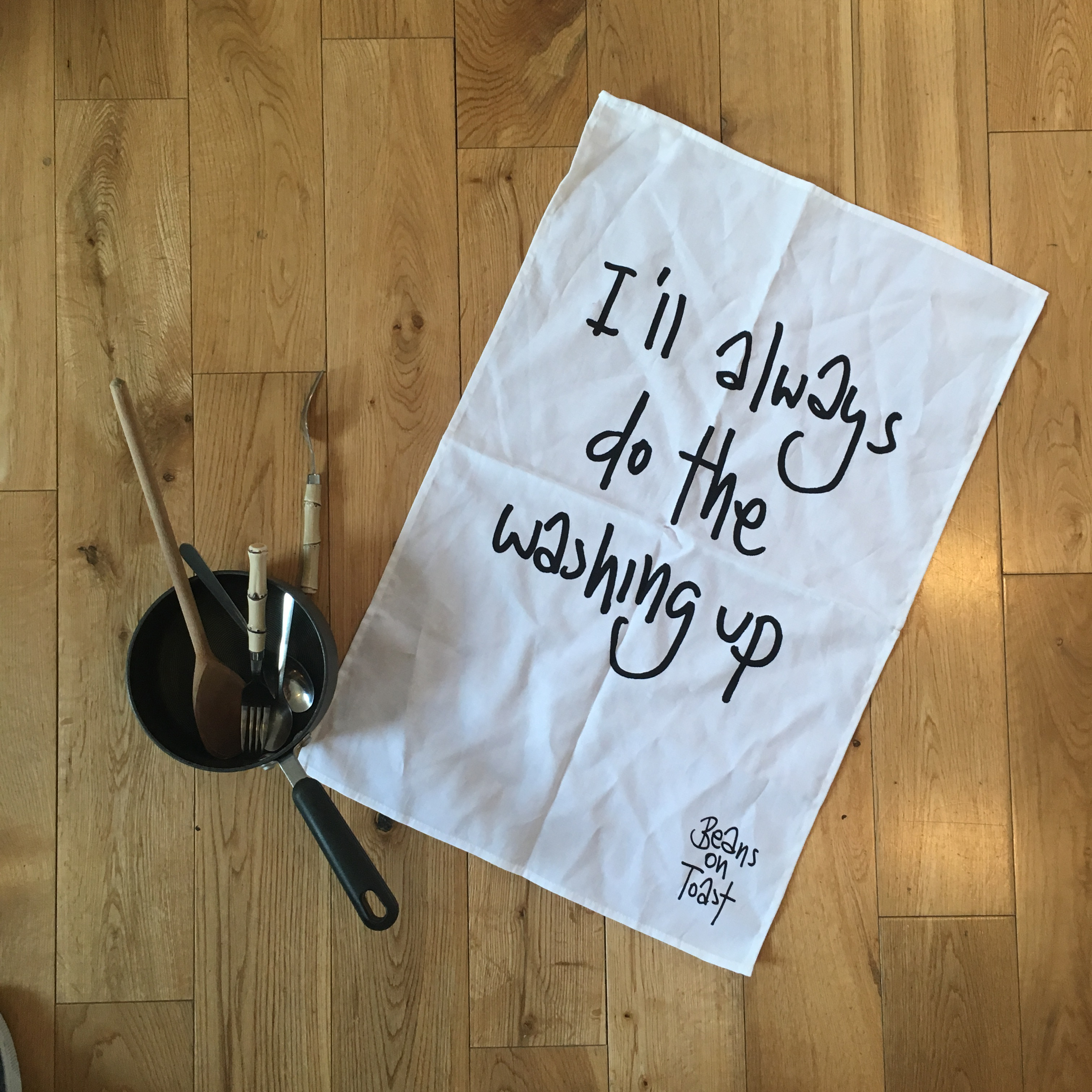 Beans on Toast - I'LL ALWAYS DO THE WASHING UP - Tea Towel